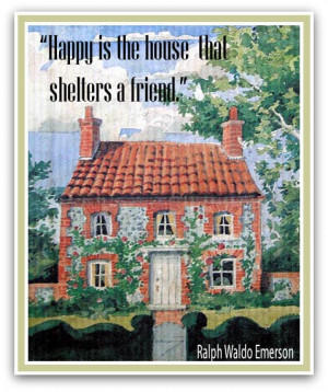 Ralph Waldo Emerson House with Friends Quote