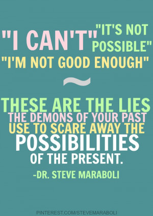 can t it s not possible i m not good enough # quote steve maraboli