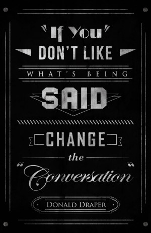 Check out Mad Men quotes by Jordan Cuellar Design
