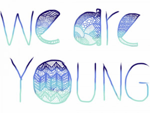 We Are Young ☀