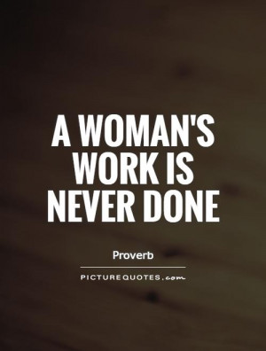Work Quotes Woman Quotes Proverb Quotes