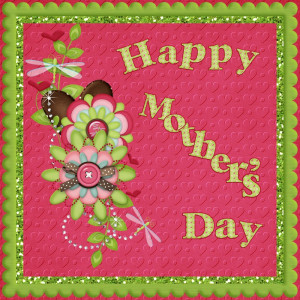 happy mother s day to all the fabulous mom s out there