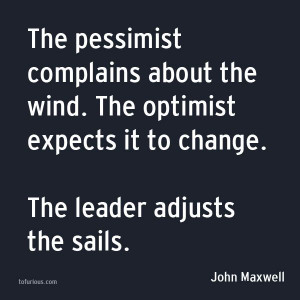 John C Maxwell quote - adjust your sails