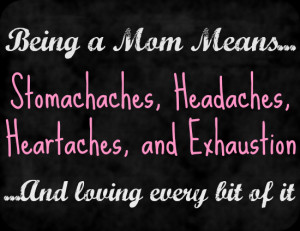 Being a Mother Quotes http://www.thethriftinessmiss.com/2013/03/mommy ...