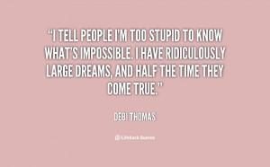 im stupid quotes source http quoteimg com debi thomas quote