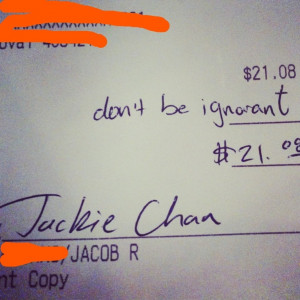 My waitress decided to call me Jackie Chan to some of her co workers ...