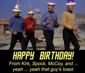 Picard: Here's to you on your birthday, Bruce!
