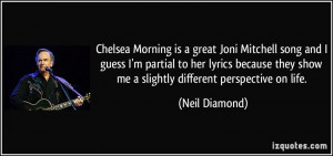 Chelsea Morning is a great Joni Mitchell song and I guess I'm partial ...