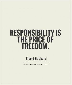 Responsibility is the price of freedom Picture Quote #1