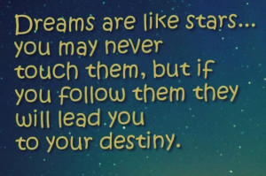 ... Lawrence Block. How true. Your dreams are leading to your destiny