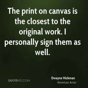dwayne-hickman-dwayne-hickman-the-print-on-canvas-is-the-closest-to ...