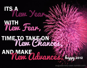 It's a New Year, with new fear, time to take on new chances and make ...