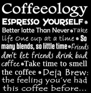 Espresso Yourself…Coffeeology » Quotes Worth Remembering