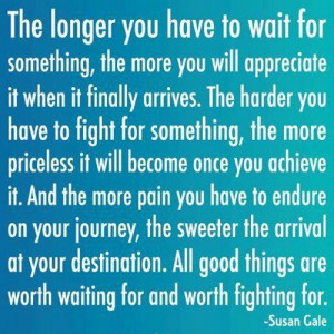 : The Journey, Worth Wait, Remember This, Cheesy Quotes, Good Things ...