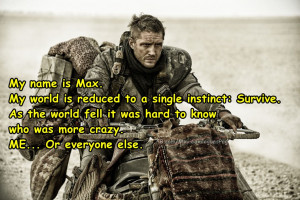 Max Rockatansky: [Narrating] My name is Max. My world is reduced to a ...
