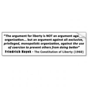 Friedrich Hayek Quote The Argument for Liberty Bumper Sticker