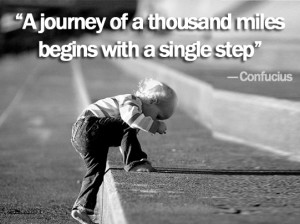 the ancient phrase a journey of a thousand miles starts with one step ...
