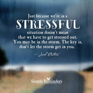 Let stressful situations go by Joel Osteen