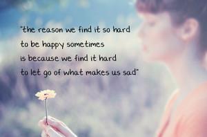 ... has something better in mind for you. Let go, it is going to be okay