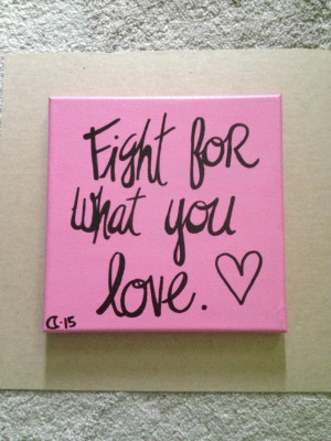 Fight for what you love Quote Painting
