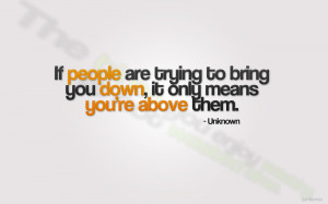 QUOTES BOUQUET: If People Are Trying To Bring You Down...