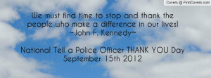 ... tell a police officer thank you dayseptember 15th 2012 , Pictures