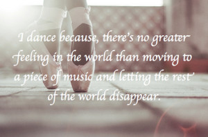 ... Moving To A Piece Of Music And Letting The Rest Of The World Disappear