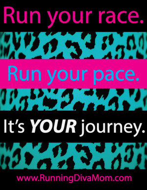 Run your race. Run your pace. It's YOUR journey. Runners motivation ...