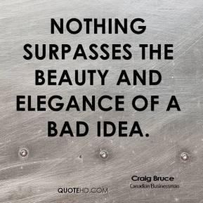 More Craig Bruce Quotes
