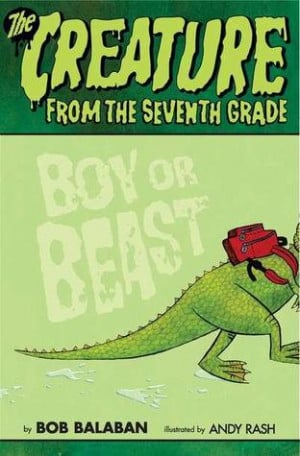 ... the Seventh Grade: Boy or Beast (Creature from the Seventh Grade, #1