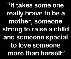 Families Quotes, Mothers Day, Mothers Quotes, Be A Mom, Be A Mothers ...