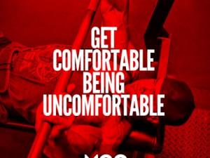 Get uncomfortable…