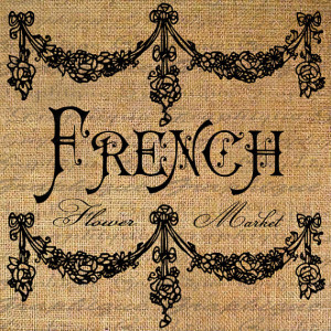 FRENCH FLOWER MARKET Text Words Quote Frame Digital Collage Sheet ...