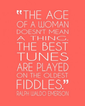 Emerson quote on growing old, aging gracefully, and playing those old ...