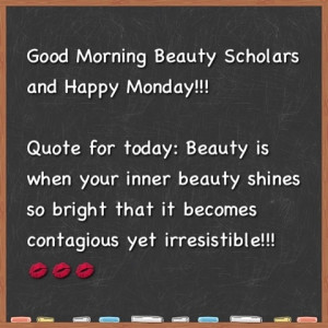 Beauty School ScArlet: Monday Morning Beauty Quote