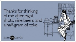 drunk dial #party #party problem #ecard #funny #coke #beer #shots