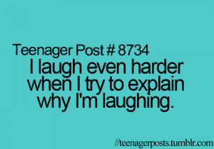 ... Even Harder When I Try To Explain Why I'm Laughing ~ Laughter Quote