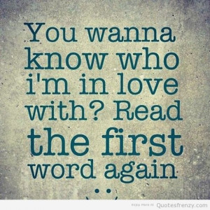 You Wanna Know Who I'm In Love With Read The First Word Again