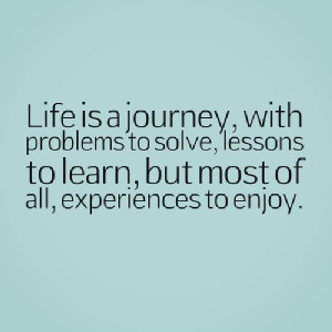 Quote of the day | Life is a Journey