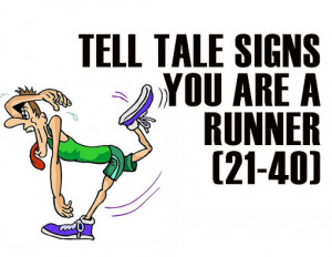 Tell Tale Signs You Are A Runner (21-40)