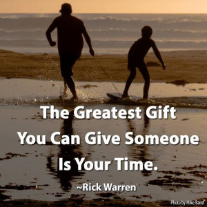 ... give someone is your time rick warren the purpose driven life # quote