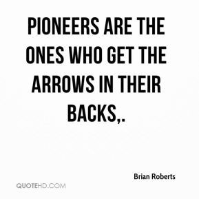 Arrows, pioneer, first