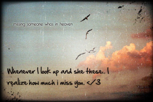 Quotes About Missing Someone In Heaven Missing someone in heaven