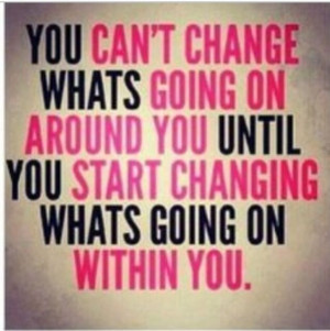 Changing what's going on within u