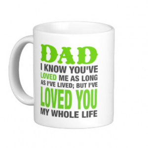 Dad I Love You My Whole Life Quote Coffee Mug