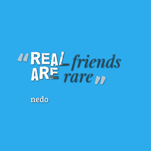Quotes Picture: real friends are rare