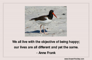 We all live with the objective of being happy ;