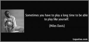 More Miles Davis Quotes