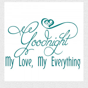 Goodnight Love Quotes Goodnight my love wall quote