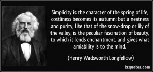 Simplicity is the character of the spring of life, costliness becomes ...